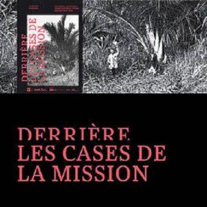 Affiche de l'exposition Derrière les cases de la mission