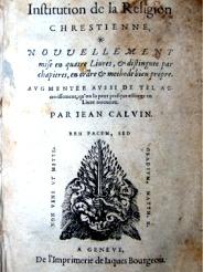 """Calvin """"L'Institution chrétienne"""""""